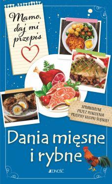 Okładka książki - Dania mięsne i rybne. Mamo, daj mi przepis.