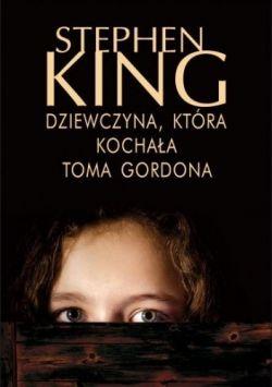 Okładka książki - Dziewczyna, która kochała Toma Gordona