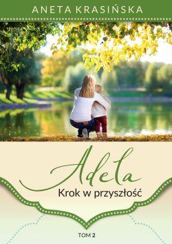Okładka książki - Adela. Krok w przyszłość
