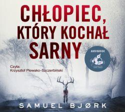 Okładka książki - Chłopiec, który kochał sarny. Audiobook