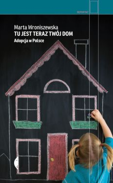 Okładka książki - Tu jest teraz twój dom. Adopcja w Polsce