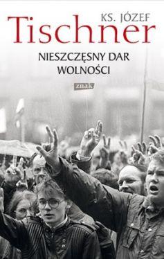 Okładka książki - Nieszczęsny dar wolności