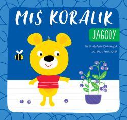 Okładka książki - Miś Koralik. Jagody