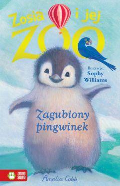 Okładka książki - Zosia i jej zoo. Zagubiony pingwinek
