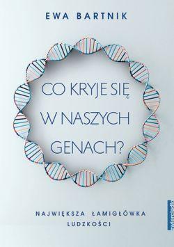Okładka książki - Co kryje się w naszych genach? Największa łamigłówka ludzkości