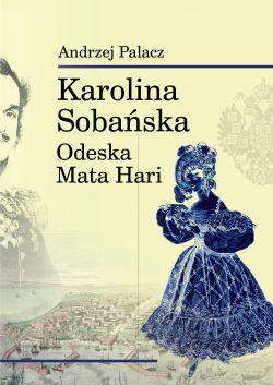 Okładka książki - Karolina Sobańska. Odeska Mata Hari