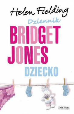 Okładka książki - Dziennik Bridget Jones: Dziecko