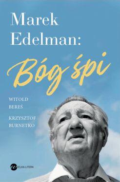 Okładka książki - Marek Edelman: Bóg śpi