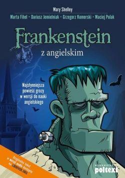 Okładka książki - Frankenstein z angielskim. Najsłynniejsza powieść grozy w wersji do nauki angielskiego