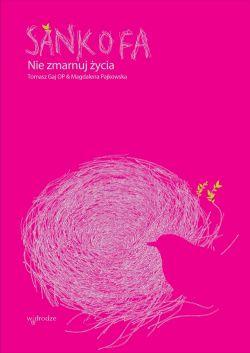 Okładka książki - Sankofa. Nie zmarnuj życia
