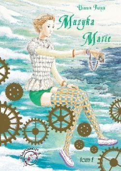 Okładka książki - Muzyka Marie. Tom 1