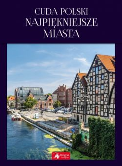 Okładka książki - Cuda Polski. Najpiękniejsze miasta