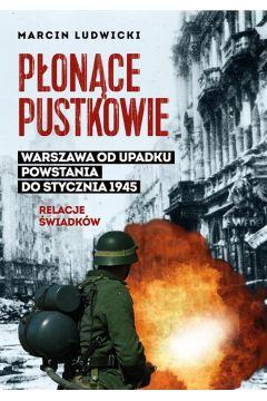 Okładka książki - Płonące pustkowie. Warszawa od upadku Powstania do stycznia 1945. Relacje świadków