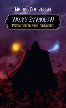 Okładka książki - Wojny żywiołów. Przebudzenie Ziemi: Udręczeni