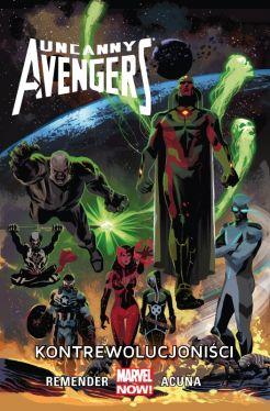 Okładka książki - Uncanny Avengers  Kontrewolucjoniści, tom 6