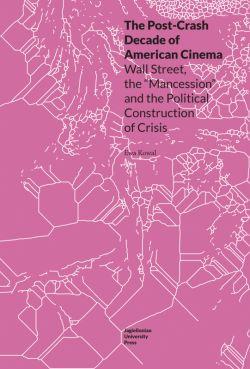 Okładka książki - The Post-Crash Decade of American Cinema. Wall Street, the