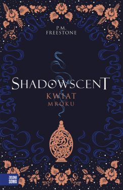 Okładka książki - Shadowscent. Kwiat mroku