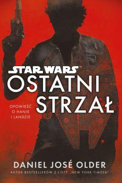 Okładka książki - Star Wars. Ostatni strzał