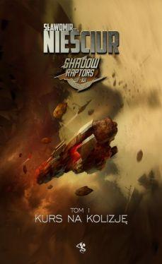 Okładka książki - Shadow Raptors. Kurs na kolizję