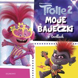 Okładka książki - Trolle 2. Moje bajeczki o trollach