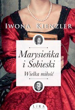 Okładka książki - Marysieńka i Sobieski. Wielka miłość