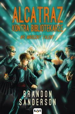 Okładka książki - Alcatraz kontra Bibliotekarze. Mroczny talent