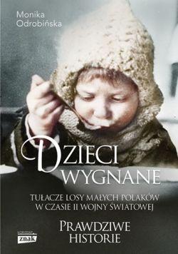 Okładka książki - Dzieci wygnane. Tułacze losy małych Polaków w czasie II wojny