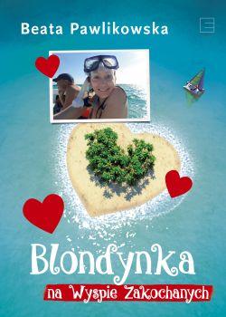 Okładka książki - Blondynka na Wyspie Zakochanych