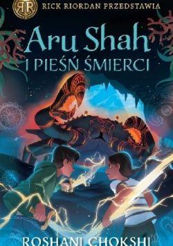 Okładka książki - Aru Shah i pieśń śmierci