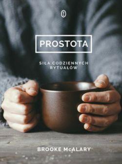 Okładka książki - Prostota. Siła codziennych rytuałów