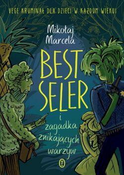 Okładka książki - Best Seler i zagadka znikających warzyw