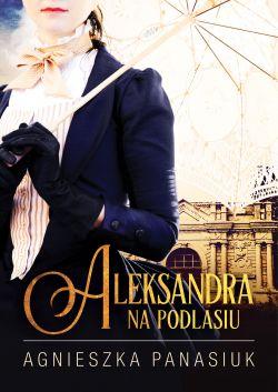Okładka książki - Na Podlasiu. Aleksandra