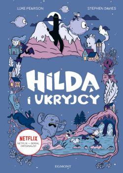 Okładka książki - Hilda i Ukryjcy