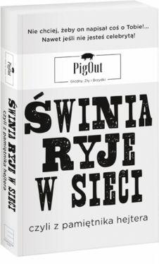 Okładka książki - Świnia ryje w sieci, czyli z pamiętnika hejtera