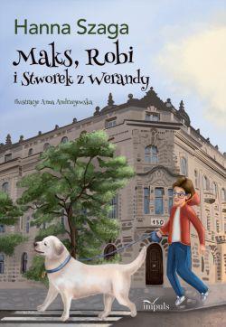 Okładka książki - Maks, Robi i Stworek z werandy