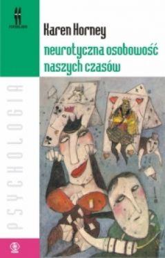 Okładka książki - Neurotyczna osobowość naszych czasów