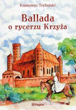 Okładka książki - Ballada o rycerzu Krzyża