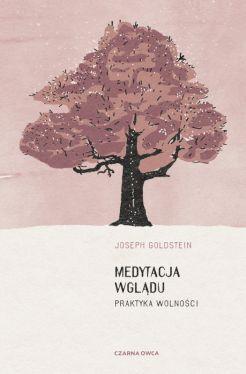 Okładka książki - Medytacja wglądu. Praktyka wolności