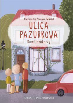 Okładka książki - Ulica Pazurkowa. Nowi lokatorzy