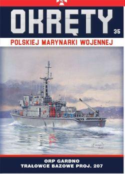 Okładka książki - Okręty Polskiej Marynarki Wojennej t.35. ORP Gardno - trałowce bazowe proj. 207
