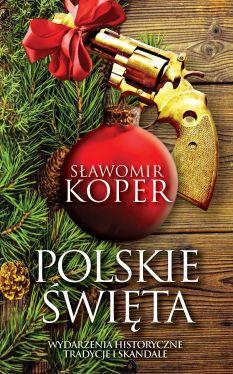 Okładka książki - Polskie święta. Tradycje, wydarzenia historyczne i skandale