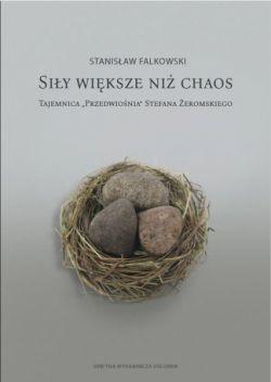 """Okładka książki - Siły większe niż chaos. Tajemnica """"Przedwiośnia"""