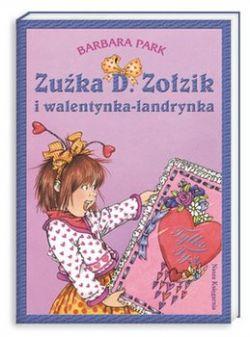 Okładka książki - Zuźka D. Zołzik i walentynka-landrynka