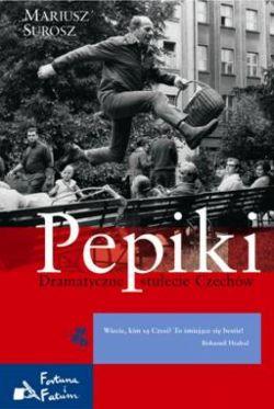 Okładka książki - Pepiki. Dramatyczne stulecie Czechów