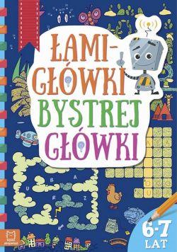 Okładka książki - Łamigłówki bystrej główki 6-7 lat