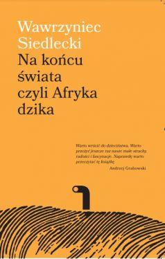 Okładka książki - Na końcu świata, czyli Afryka dzika