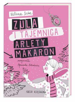 Okładka książki - Zula i tajemnica Arlety Makaron