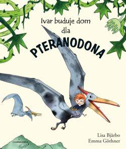 Okładka książki - Ivar buduje dom dla pteranodona