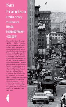 Okładka książki - San Francisco. Dziki brzeg wolności
