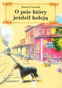 Okładka książki - O psie który jeździł koleją